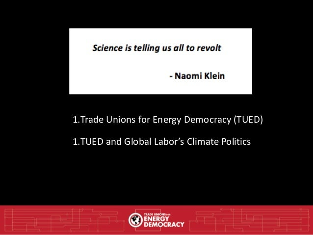 1.Trade Unions for Energy Democracy (TUED) 1.TUED and Global Labor's Climate Politics