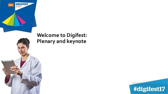 Welcome to Digifest: Plenary and keynote