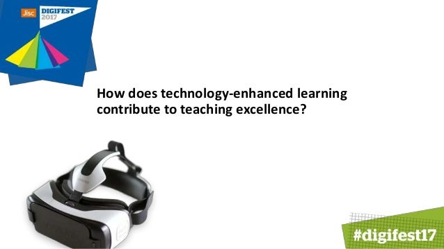 How does technology-enhanced learning contribute to teaching excellence?