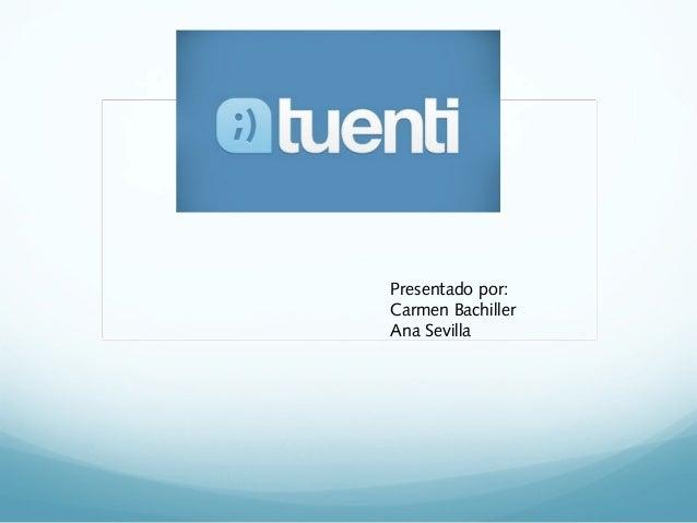 Presentado por: Carmen Bachiller Ana Sevilla