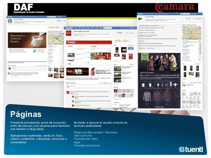 PáginasPresencia permanente: punto de encuentro        Se darán a conocer al usuario a través deentre las marcas y los usu...
