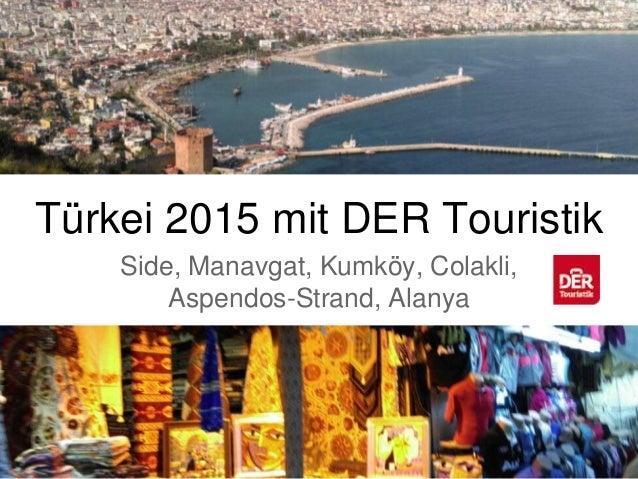 Türkei 2015 mit DER Touristik Side, Manavgat, Kumköy, Colakli, Aspendos-Strand, Alanya