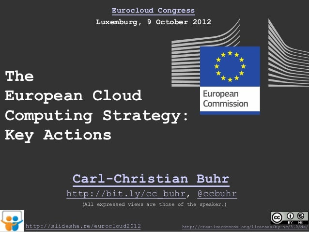 Eurocloud Congress                     Luxemburg, 9 October 2012TheEuropean CloudComputing Strategy:Key Actions           ...