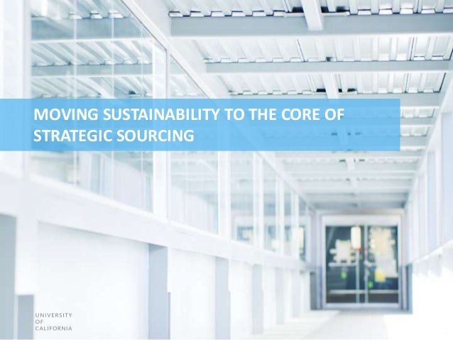 MOVING SUSTAINABILITY TO THE CORE OF STRATEGIC SOURCING