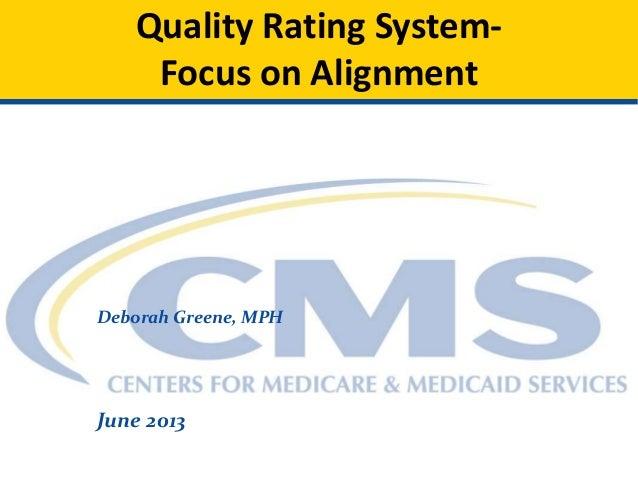 Quality Rating System-Focus on AlignmentDeborah Greene, MPHJune 2013