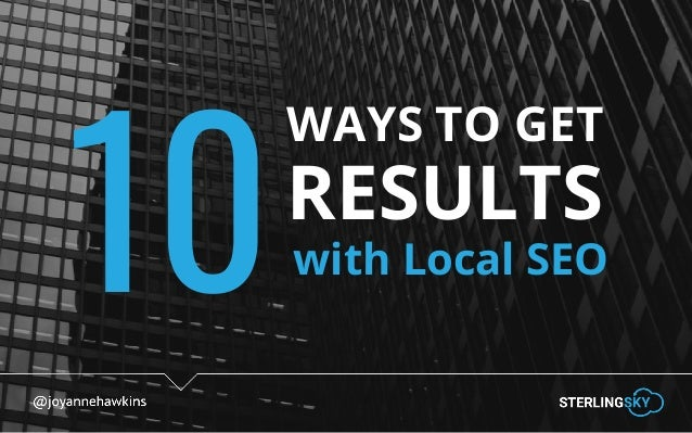 @joyannehawkins WAYS TO GET RESULTS with Local SEO10