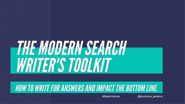 SearchLove Boston 2019 - Kameron Jenkins - The Modern Search Writer's Toolkit