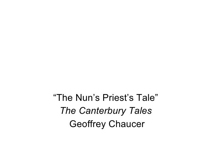 """The Nun's Priest's Tale""  The Canterbury Tales  Geoffrey Chaucer"