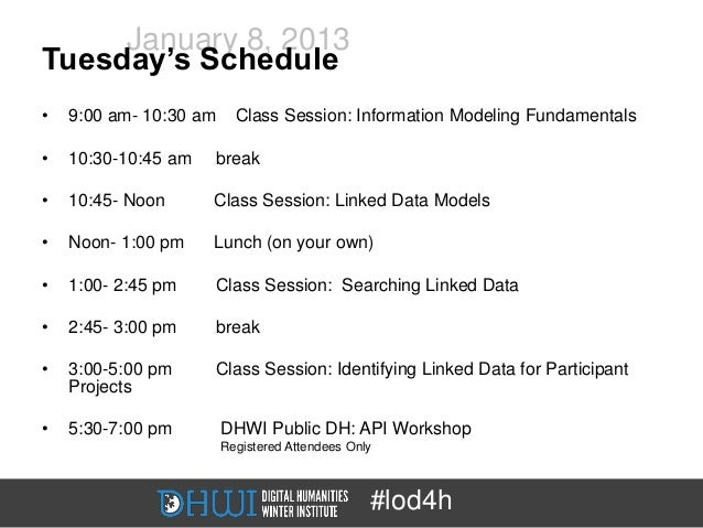 January 8, 2013Tuesday's Schedule•   9:00 am- 10:30 am     Class Session: Information Modeling Fundamentals•   10:30-10:45...