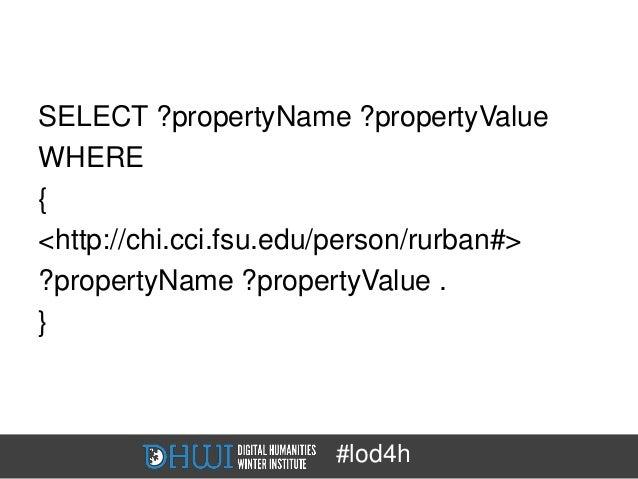 SELECT ?propertyName ?propertyValueWHERE{<http://chi.cci.fsu.edu/person/rurban#>?propertyName ?propertyValue .}           ...