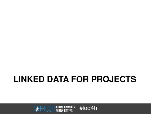 LINKED DATA FOR PROJECTS            #lod4h
