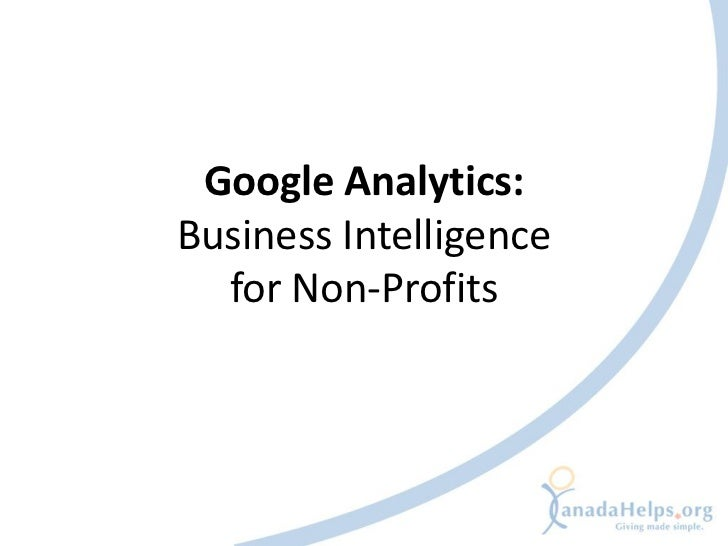 Google Analytics:Business Intelligence  for Non-Profits
