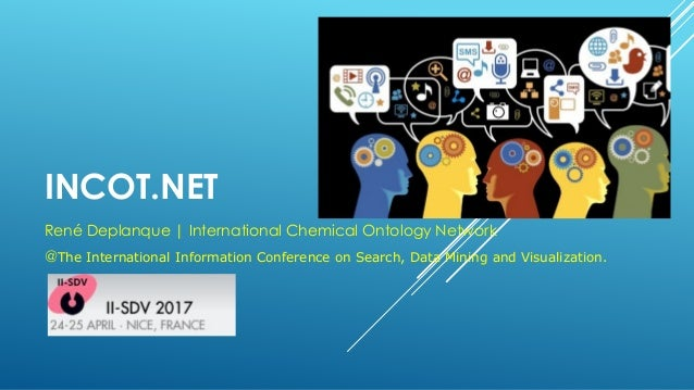 INCOT.NET René Deplanque | International Chemical Ontology Network @The International Information Conference on Search, Da...