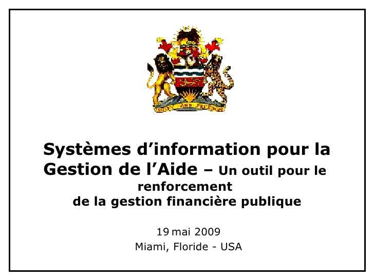 Systèmes d'information pour la Gestion de l'Aide  –  Un outil pour le  renforcement  de la gestion financière publique 19 ...