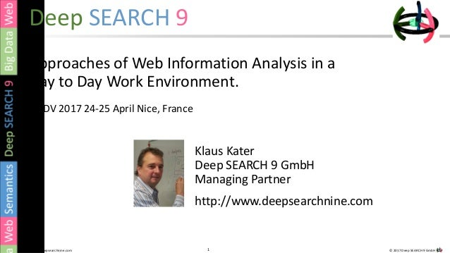 1 © 2017 Deep SEARCH 9 GmbH1http://www.deepsearchnine.com Deep SEARCH 9 Approaches of Web Information Analysis in a Day to...