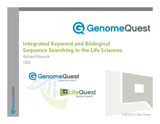 Richard Resnick CEO II-SDV 2015, Nice, France Integrated Keyword and Biological Sequence Searching in the Life Sciences