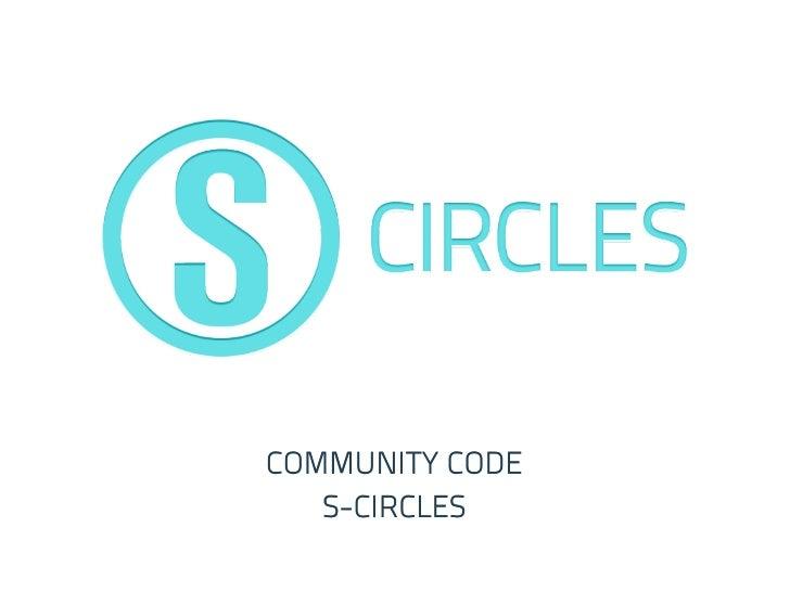 COMMUNITY CODE   S-CIRCLES