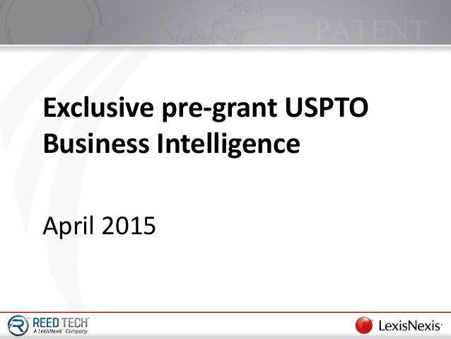 April 2015 Exclusive pre-grant USPTO Business Intelligence
