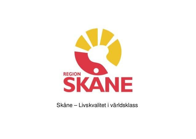 Skåne – Livskvalitet i världsklass