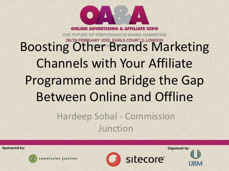 Boosting Other Brands Marketing             Channels with Your Affiliate           Programme and Bridge the Gap           ...