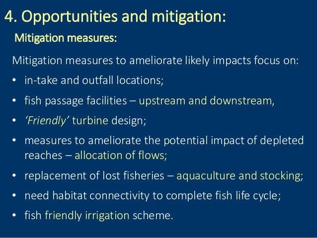 4. Opportunities and mitigation: Mitigation measures: Mitigation measures to ameliorate likely impacts focus on: • in-take...