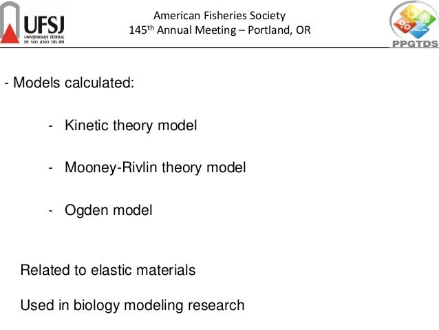 - Models calculated: - Kinetic theory model - Mooney-Rivlin theory model - Ogden model Related to elastic materials Used i...