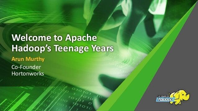Welcome to Apache Hadoop's Teenage Years, Arun Murthy Keynote