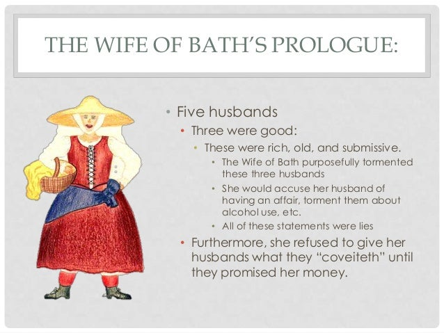 prologue the wife of bath Better still, read the wife of bath's prologue where she recounts her life and her  times with her five (yes, five) husbands - and how she got her.