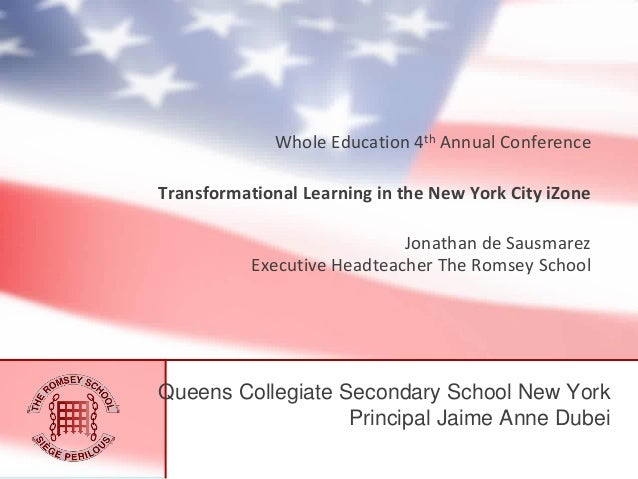Whole Education 4th Annual Conference  Transformational Learning in the New York City iZone Jonathan de Sausmarez Executiv...