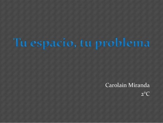Carolain Miranda 2°C