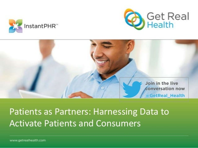 Patients as Partners: Harnessing Data toActivate Patients and Consumers