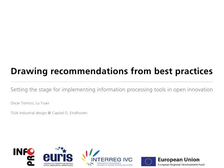 Drawing recommendations from best practicesSetting the stage for implementing information processing tools in open innovat...