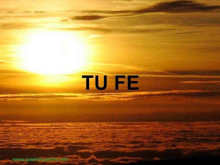 TU FE .www.padrenuestro.net
