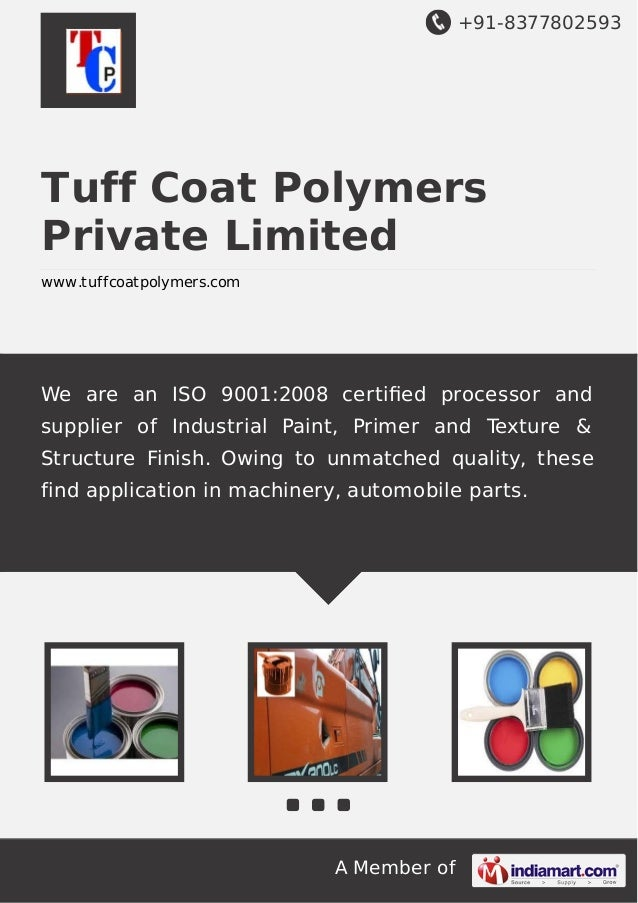 +91-8377802593 A Member of Tuff Coat Polymers Private Limited www.tuffcoatpolymers.com We are an ISO 9001:2008 certified pr...