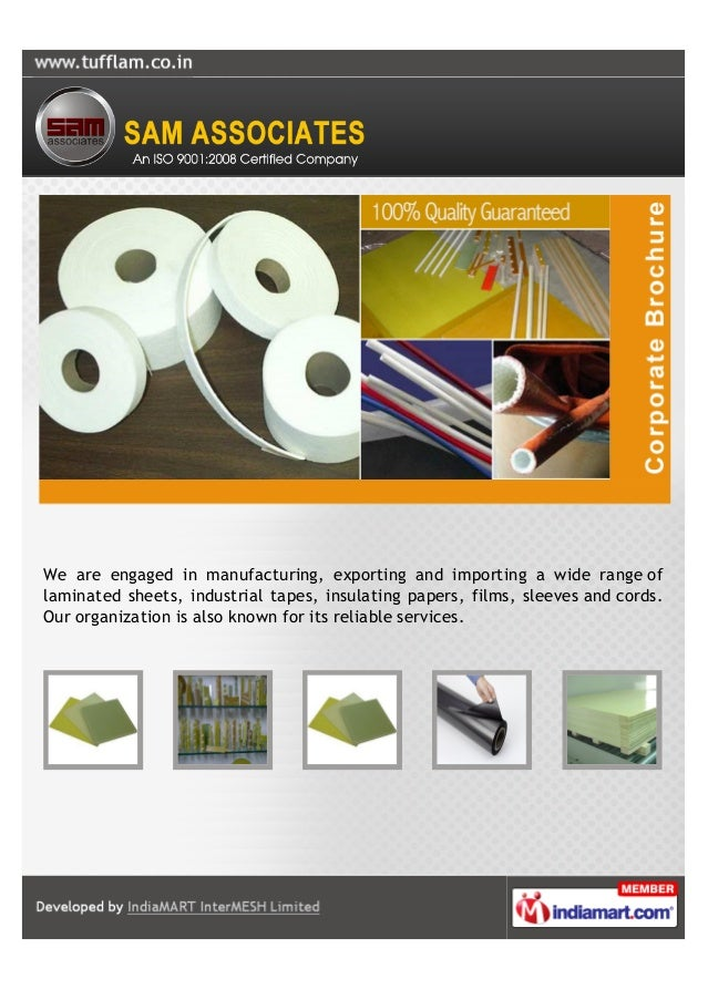 We are engaged in manufacturing, exporting and importing a wide range oflaminated sheets, industrial tapes, insulating pap...