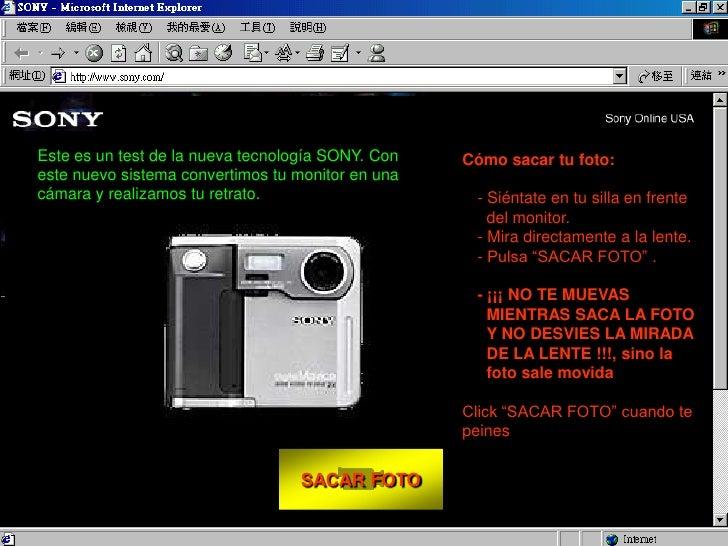Este es un test de la nueva tecnología SONY. Con   Cómo sacar tu foto:este nuevo sistema convertimos tu monitor en unacáma...