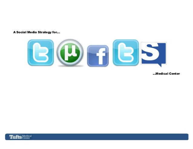 A Social Media Strategy for…                               …Medical Center
