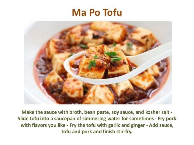 Ma Po Tofu Make the sauce with broth, bean paste, soy sauce, and kosher salt - Slide tofu into a saucepan of simmering wat...
