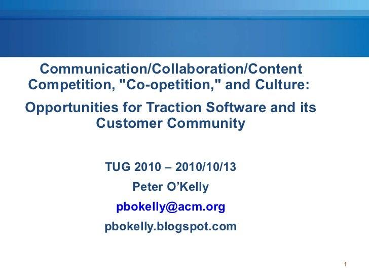 "<ul><li>Communication/Collaboration/Content Competition, ""Co-opetition,"" and Culture:  </li></ul><ul><li>Opportu..."