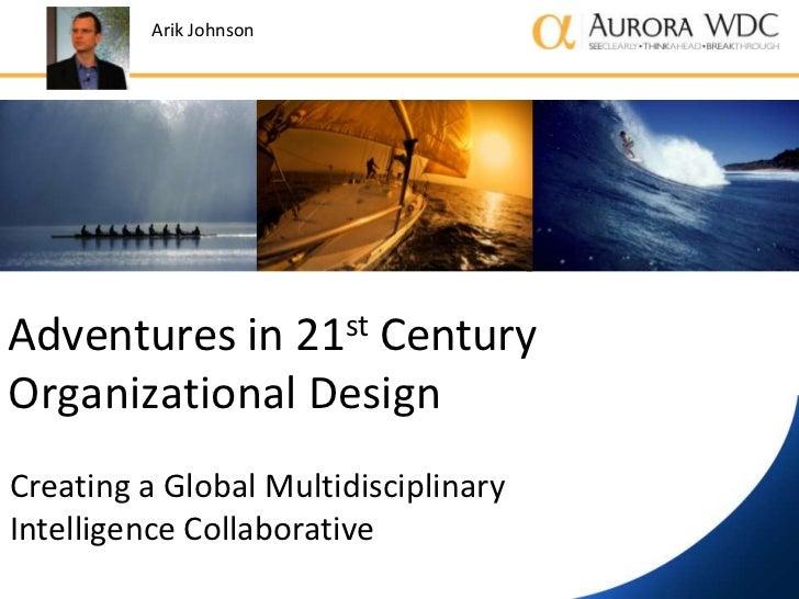 Adventures in 21st Century Organizational Design