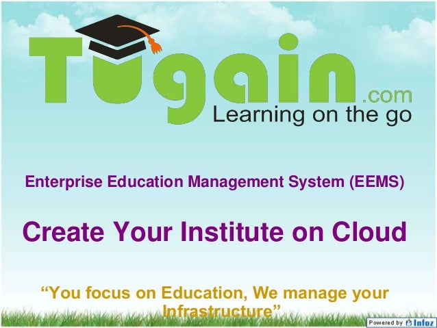 "Enterprise Education Management System (EEMS) Create Your Institute on Cloud ""You focus on Education, We manage your Infra..."