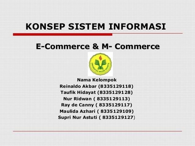 KONSEP SISTEM INFORMASI Nama Kelompok Reinaldo Akbar (8335129118) Taufik Hidayat (8335129128) Nur Ridwan ( 8335129113) Ray...