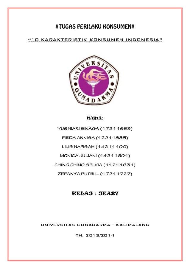 """#TUGAS PERILAKU KONSUMEN# """"10 KARAKTERISTIK KONSUMEN INDONESIA""""  NAMA:  YUSNIARI SINAGA (17211693) FIRDA ANNISA (12211885)..."""