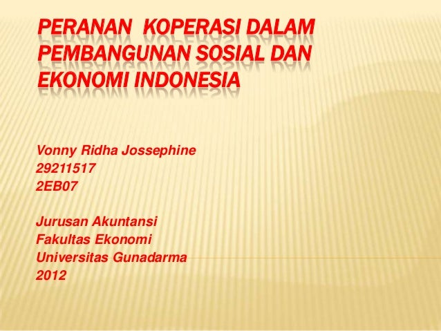 PERANAN KOPERASI DALAMPEMBANGUNAN SOSIAL DANEKONOMI INDONESIAVonny Ridha Jossephine292115172EB07Jurusan AkuntansiFakultas ...
