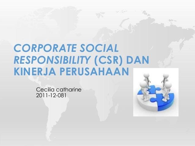 Cecilia catharine 2011-12-081 CORPORATE SOCIAL RESPONSIBILITY (CSR) DAN KINERJA PERUSAHAAN
