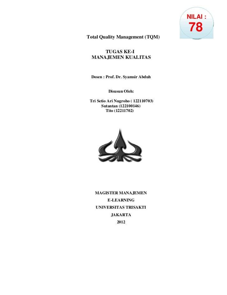 NILAI :                                      78Total Quality Management (TQM)      TUGAS KE-I  MANAJEMEN KUALITAS Dosen : ...