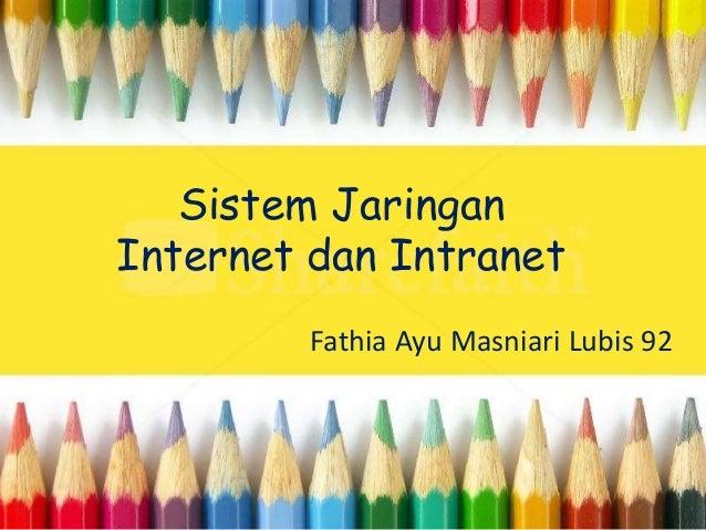 Sistem Jaringan Internet dan Intranet Fathia Ayu Masniari Lubis 92