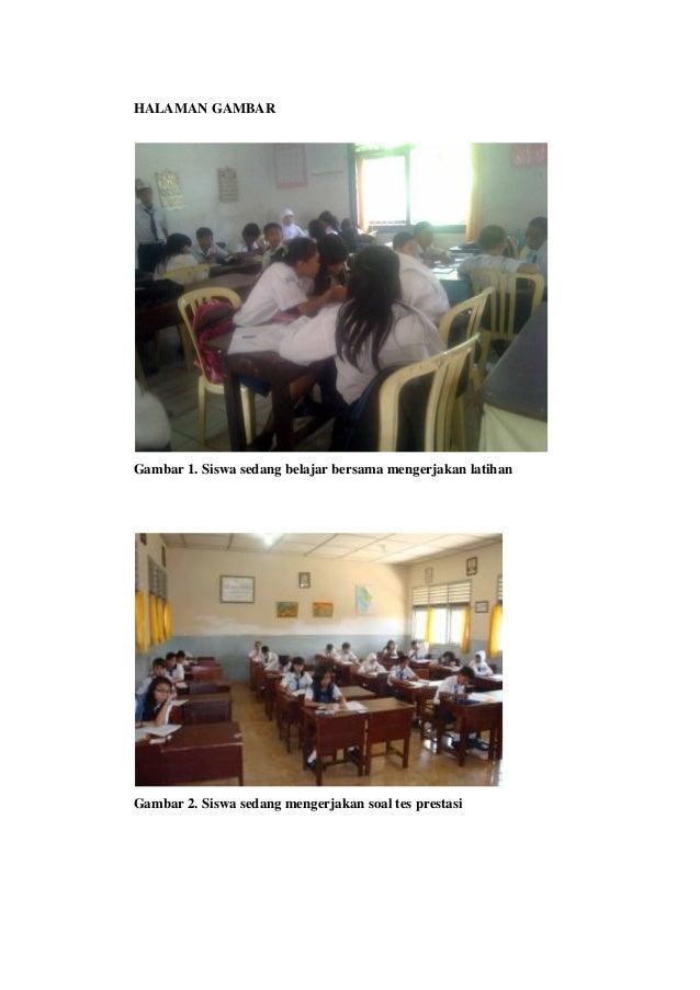 HALAMAN GAMBAR Gambar 1. Siswa sedang belajar bersama mengerjakan latihan Gambar 2. Siswa sedang mengerjakan soal tes pres...