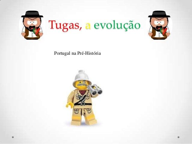 Tugas, a evolução Portugal na Pré-História