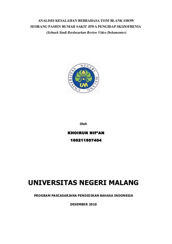 ANALISIS KESALAHAN BERBAHASA TONI BLANK SHOWSEORANG PASIEN RUMAH SAKIT JIWA PENGIDAP SKIZOFRENIA          (Sebuah Studi Be...